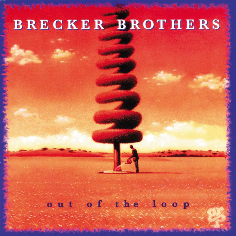 Brecker Brothers – Out of the Loop