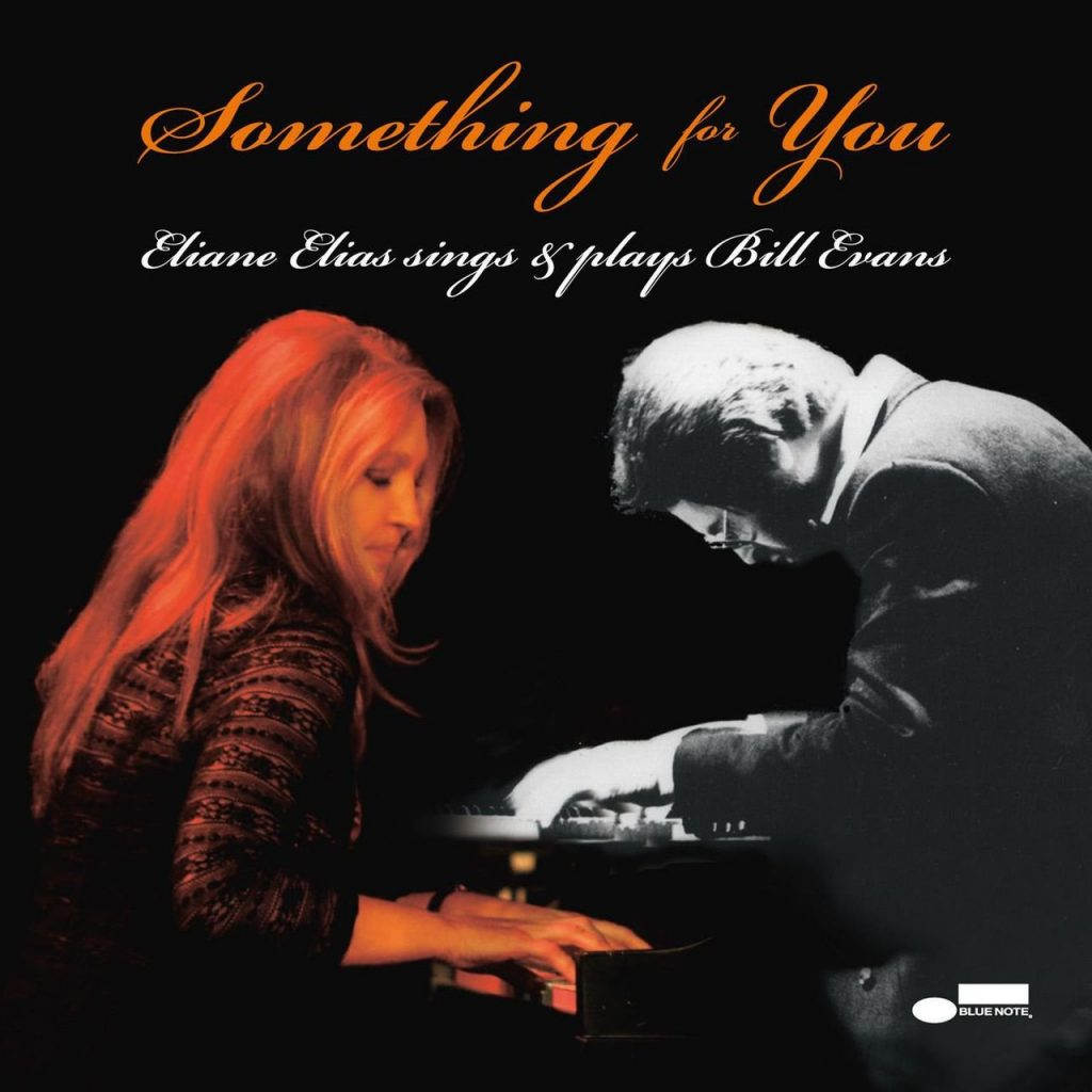 Something for You: Eliane Elias Sings & Plays Bill Evans
